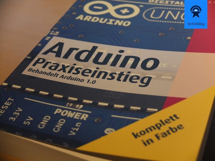 Arduino Praxiseinstieg von Thomas Brühlmann Renzension