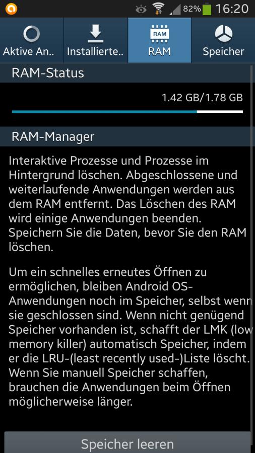 Auf dem aktuellen Bild kann man den aktuell benutzten Ram einsehen.   Links davon alle Aktiven Anwendungen und rechts  der momentane Speicher Verbrauch.